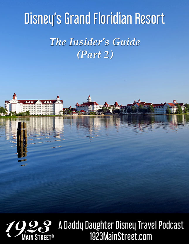 Disney Podcast Grand Floridian Insider Guide Part 2